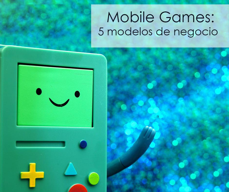 5 modelos de negocio de videojuegos para móviles