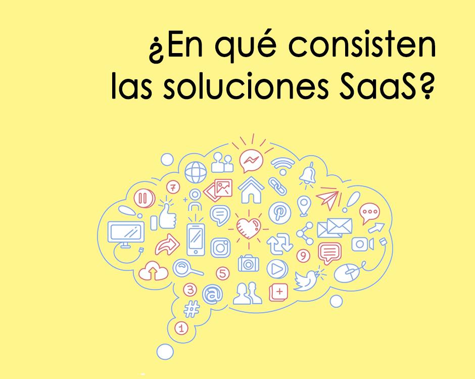 ¿En qué consisten las soluciones Saas?