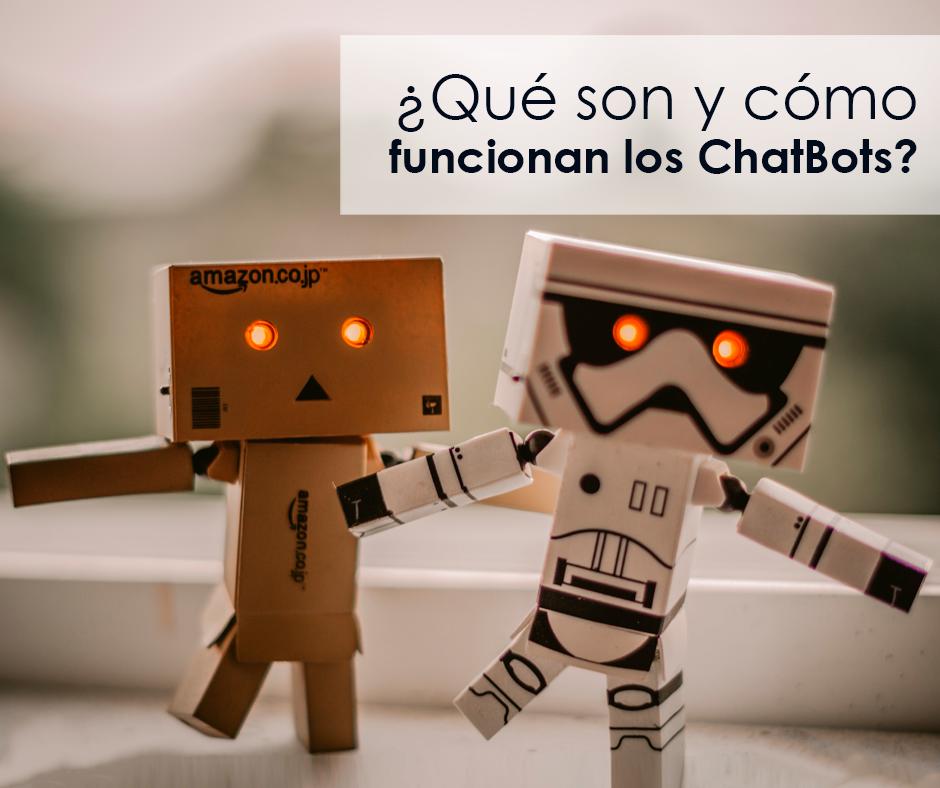 ¿Qué son y cómo funcionan los ChatBots?